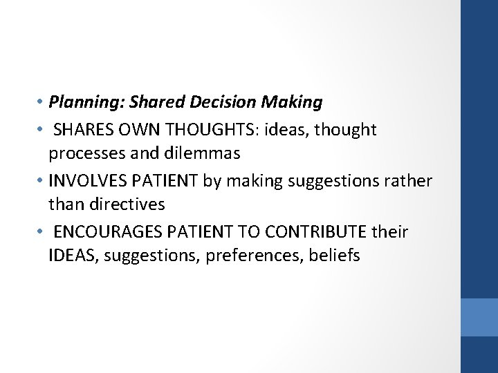 • Planning: Shared Decision Making • SHARES OWN THOUGHTS: ideas, thought processes and