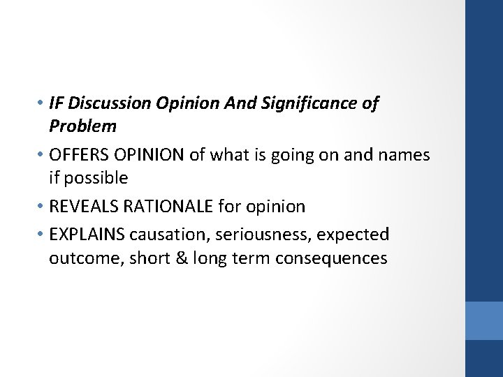 • IF Discussion Opinion And Significance of Problem • OFFERS OPINION of what