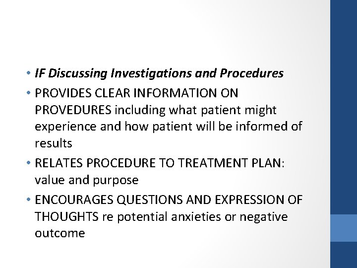 • IF Discussing Investigations and Procedures • PROVIDES CLEAR INFORMATION ON PROVEDURES including