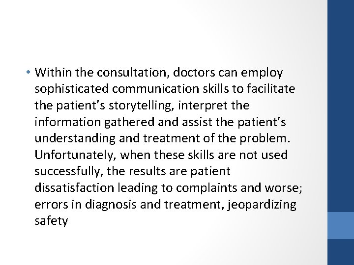 • Within the consultation, doctors can employ sophisticated communication skills to facilitate the