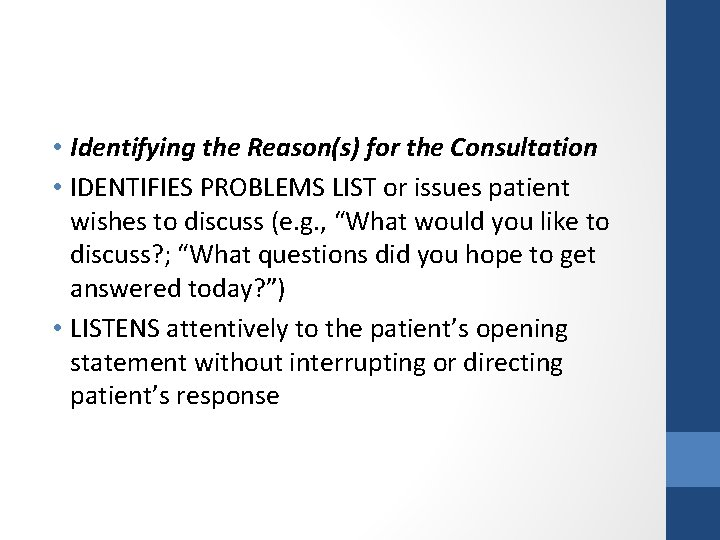 • Identifying the Reason(s) for the Consultation • IDENTIFIES PROBLEMS LIST or issues