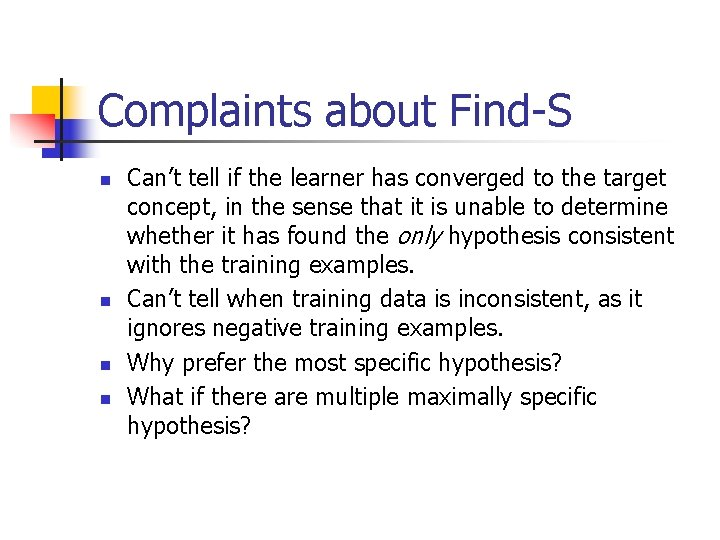 Complaints about Find-S n n Can't tell if the learner has converged to the