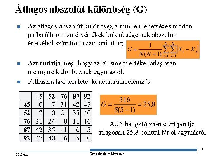 Átlagos abszolút különbség (G) n Az átlagos abszolút különbség a minden lehetséges módon párba
