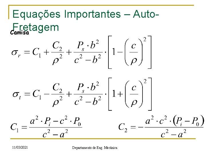 Equações Importantes – Auto. Fretagem Camisa 11/03/2021 Departamento de Eng. Mecânica