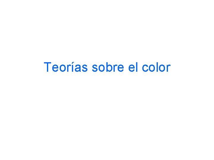 Teorías sobre el color