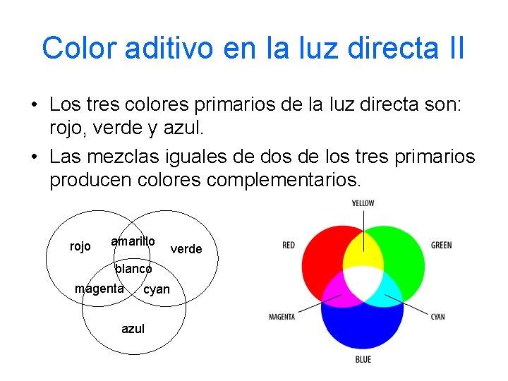 Color aditivo en la luz directa II • Los tres colores primarios de la