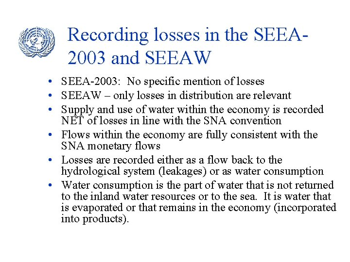 Recording losses in the SEEA 2003 and SEEAW • • • SEEA-2003: No specific