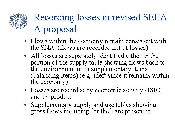 Recording losses in revised SEEA A proposal • Flows within the economy remain consistent