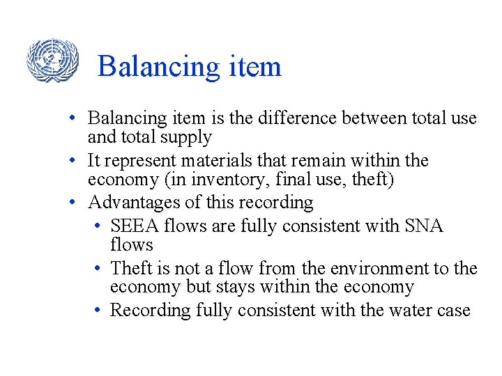 Balancing item • Balancing item is the difference between total use and total supply