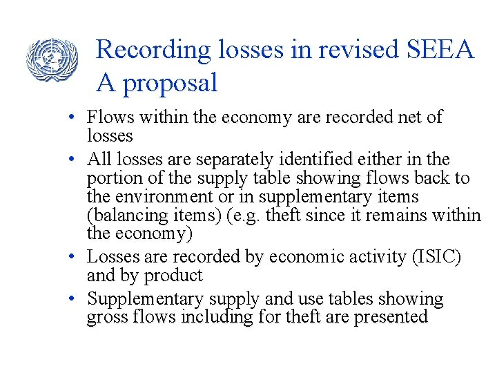 Recording losses in revised SEEA A proposal • Flows within the economy are recorded