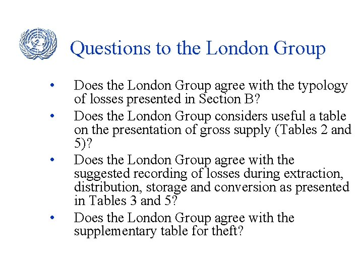 Questions to the London Group • • Does the London Group agree with the