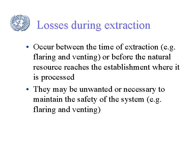 Losses during extraction • Occur between the time of extraction (e. g. flaring and