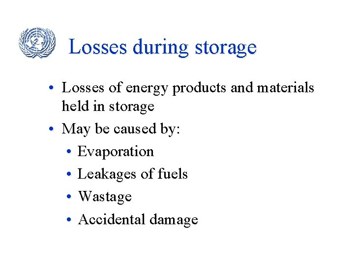 Losses during storage • Losses of energy products and materials held in storage •