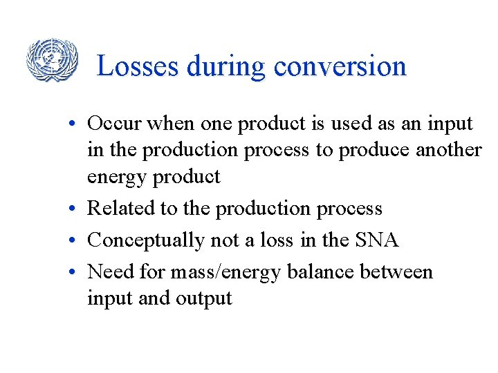 Losses during conversion • Occur when one product is used as an input in