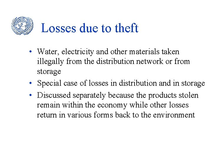 Losses due to theft • Water, electricity and other materials taken illegally from the