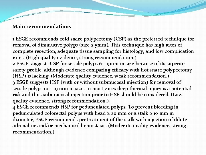 Main recommendations 1 ESGE recommends cold snare polypectomy (CSP) as the preferred technique for