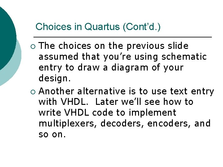 Choices in Quartus (Cont'd. ) The choices on the previous slide assumed that you're