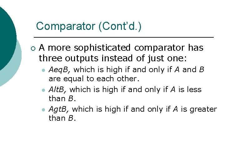 Comparator (Cont'd. ) ¡ A more sophisticated comparator has three outputs instead of just