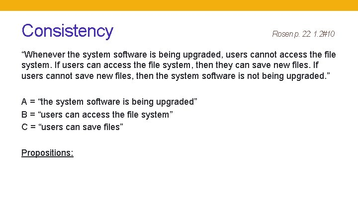 """Consistency Rosen p. 22: 1. 2#10 """"Whenever the system software is being upgraded, users"""