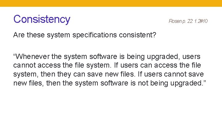 """Consistency Rosen p. 22: 1. 2#10 Are these system specifications consistent? """"Whenever the system"""