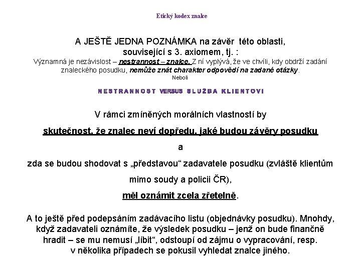 Etický kodex znalce A JEŠTĚ JEDNA POZNÁMKA na závěr této oblasti, související s 3.