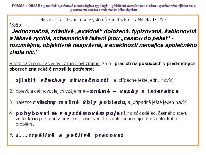 FORMA a OBSAH v prostředí systémové metodologie a typologie – přiblížení se exaktnosti v