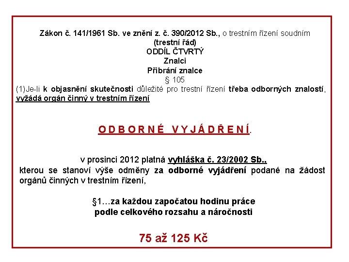 Zákon č. 141/1961 Sb. ve znění z. č. 390/2012 Sb. , o trestním řízení