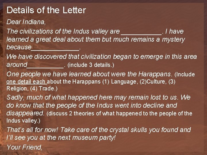 Details of the Letter Dear Indiana, The civilizations of the Indus valley are ______.