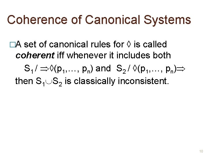 Coherence of Canonical Systems �A set of canonical rules for ◊ is called coherent