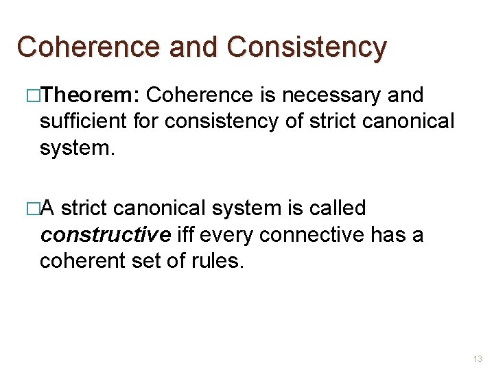 Coherence and Consistency �Theorem: Coherence is necessary and sufficient for consistency of strict canonical