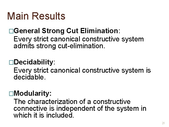 Main Results �General Strong Cut Elimination: Every strict canonical constructive system admits strong cut-elimination.
