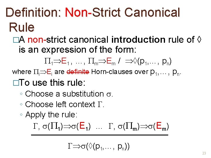 Definition: Non-Strict Canonical Rule �A non-strict canonical introduction rule of ◊ is an expression