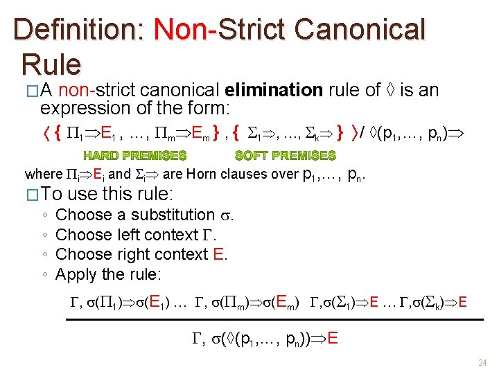 Definition: Non-Strict Canonical Rule �A non-strict canonical elimination rule of ◊ is an expression