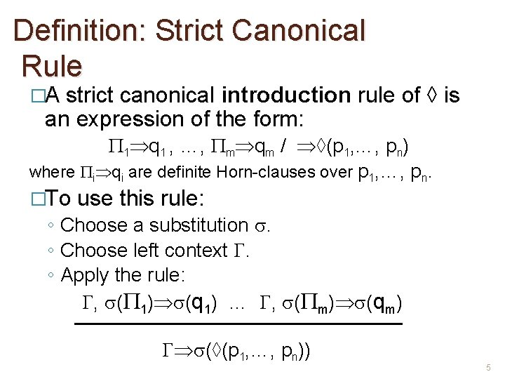 Definition: Strict Canonical Rule �A strict canonical introduction rule of ◊ is an expression