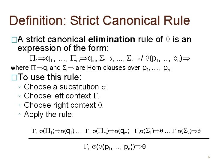 Definition: Strict Canonical Rule �A strict canonical elimination rule of ◊ is an expression