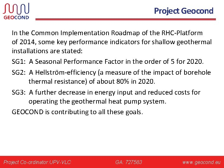 Project Geocond In the Common Implementation Roadmap of the RHC-Platform of 2014, some key