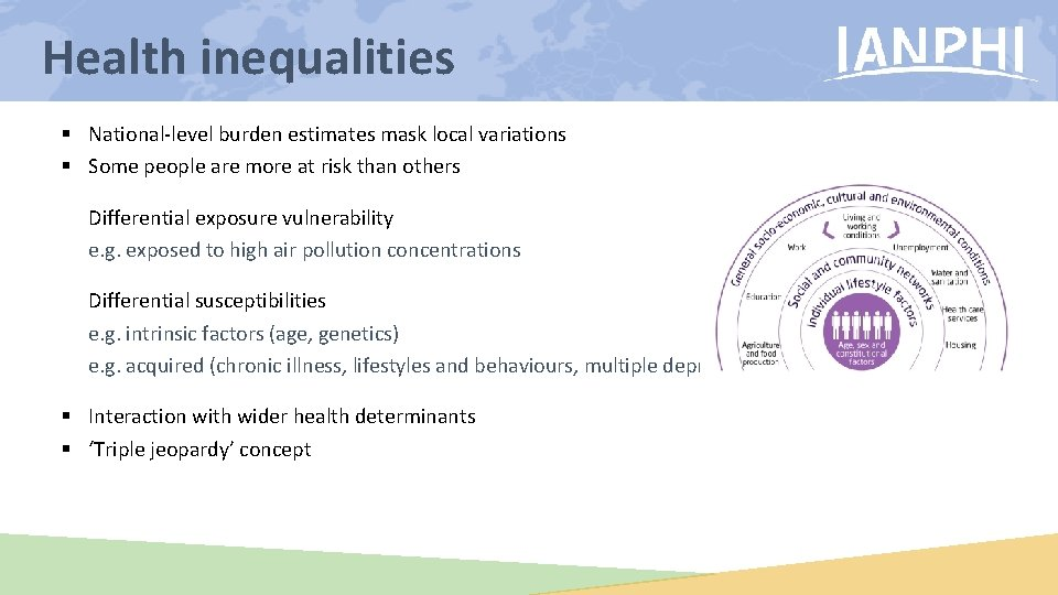 Health inequalities § National-level burden estimates mask local variations § Some people are more
