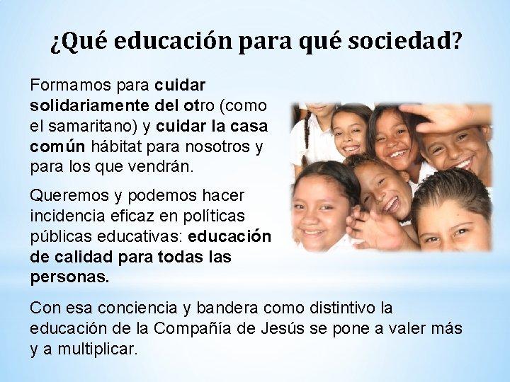 ¿Qué educación para qué sociedad? Formamos para cuidar solidariamente del otro (como el samaritano)