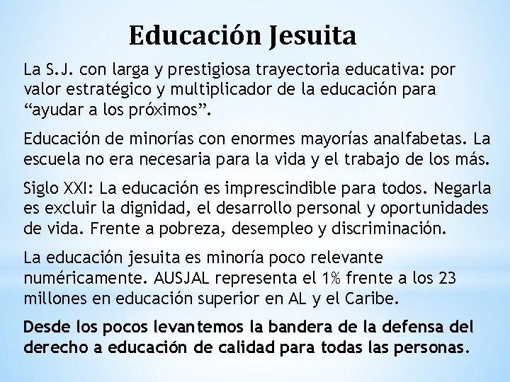 Educación Jesuita La S. J. con larga y prestigiosa trayectoria educativa: por valor estratégico