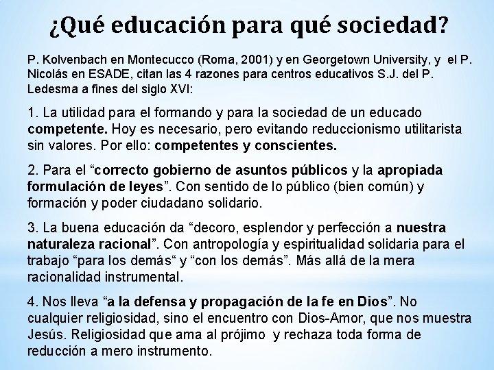¿Qué educación para qué sociedad? P. Kolvenbach en Montecucco (Roma, 2001) y en Georgetown