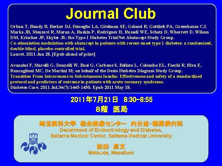 Journal Club Orban T, Bundy B, Becker DJ, Dimeglio LA, Gitelman SE, Goland R,