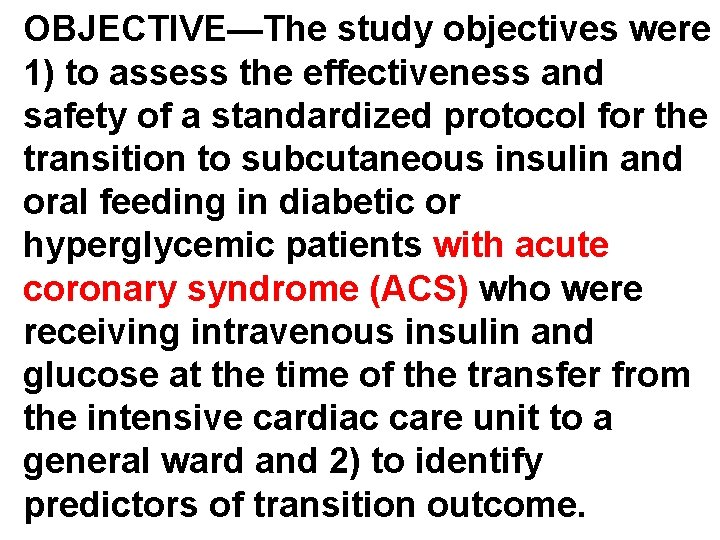 OBJECTIVE—The study objectives were 1) to assess the effectiveness and safety of a standardized