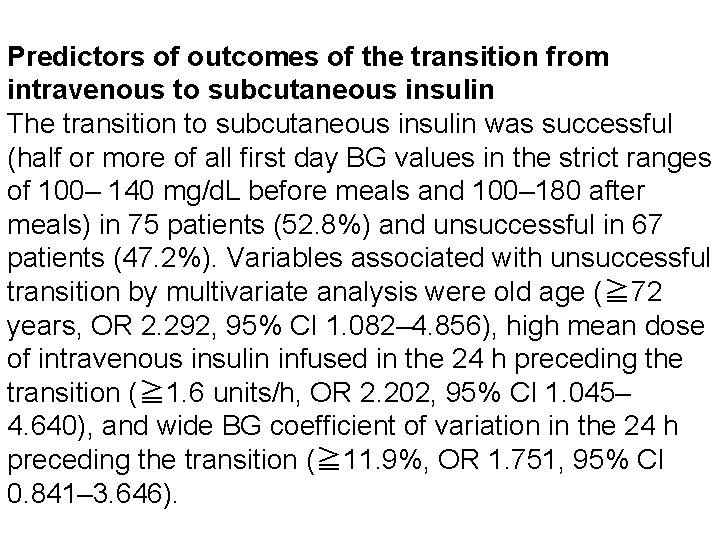 Predictors of outcomes of the transition from intravenous to subcutaneous insulin The transition to