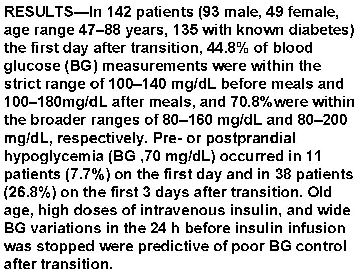 RESULTS—In 142 patients (93 male, 49 female, age range 47– 88 years, 135 with