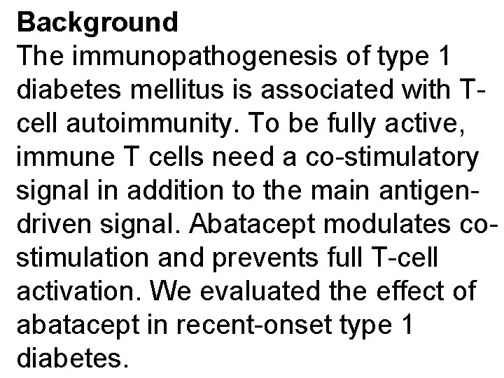 Background The immunopathogenesis of type 1 diabetes mellitus is associated with Tcell autoimmunity. To