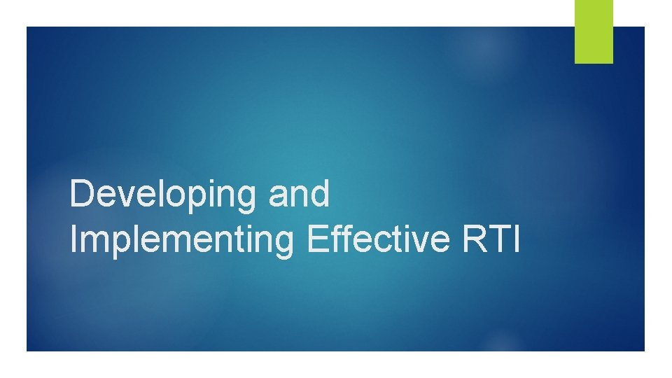 Developing and Implementing Effective RTI