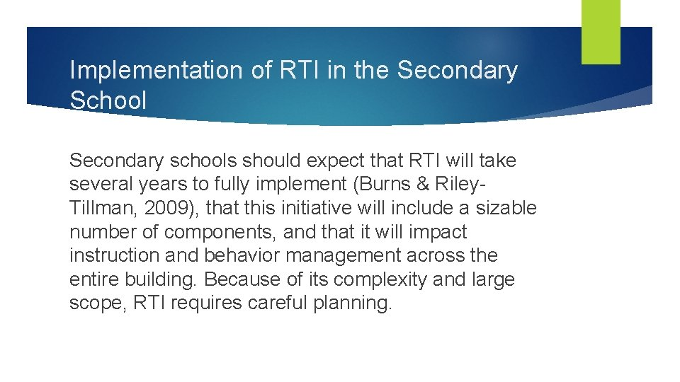 Implementation of RTI in the Secondary School Secondary schools should expect that RTI will