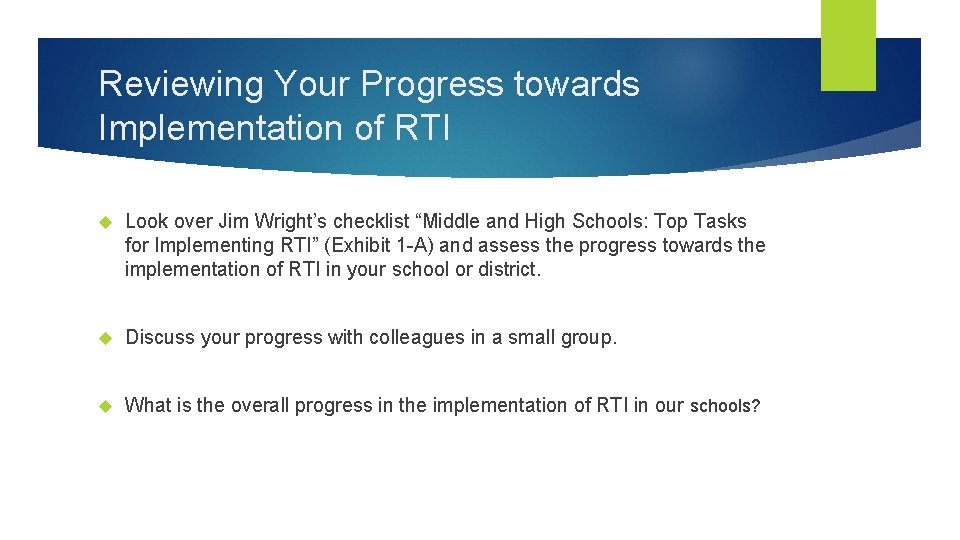 """Reviewing Your Progress towards Implementation of RTI Look over Jim Wright's checklist """"Middle and"""