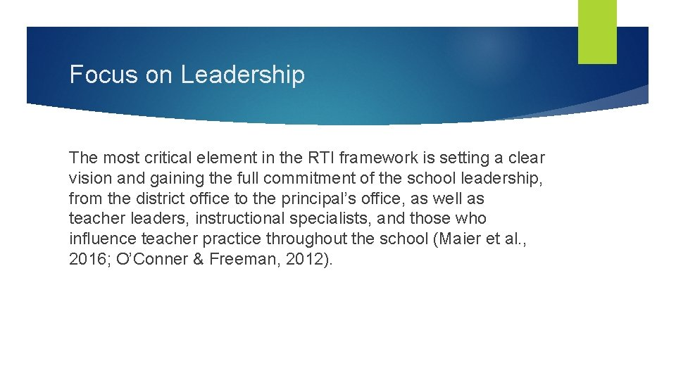 Focus on Leadership The most critical element in the RTI framework is setting a