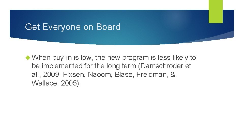Get Everyone on Board When buy-in is low, the new program is less likely